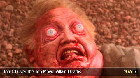Top 10 Over the Top Movie Villain Deaths