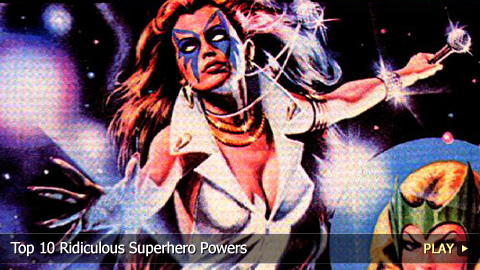 Top 10 Ridiculous Superhero Powers
