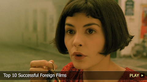 Top 10 Successful Foreign Films
