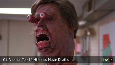 Yet Another Top 10 Hilarious Movie Deaths