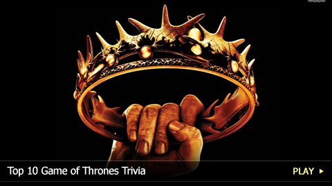 Top 10 Game of Thrones Trivia