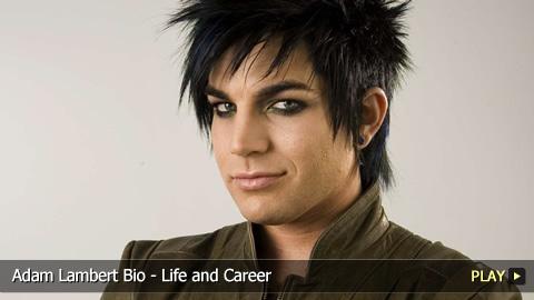 Adam Lambert Bio - Life and Career