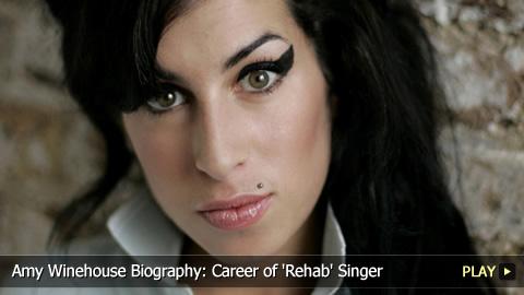 Amy Winehouse Biography: Career of 'Rehab' Singer