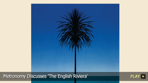 Metronomy Discusses 'The English Riviera'
