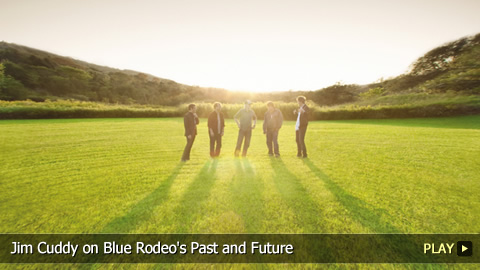 Jim Cuddy On Blue Rodeo's Past and Future
