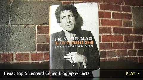 Trivia: Top 5 Leonard Cohen Biography Facts