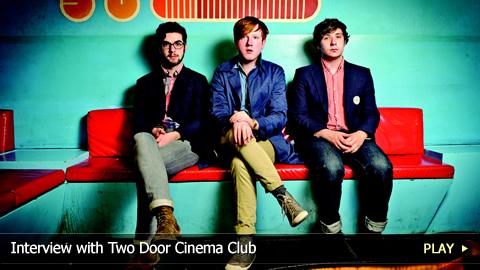 Interview with Two Door Cinema Club