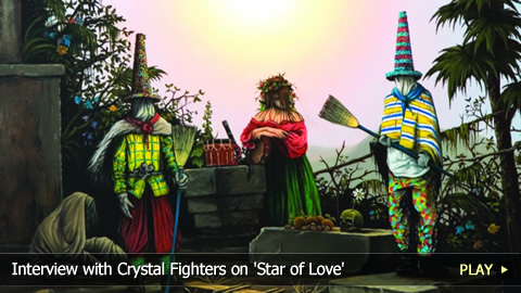 Interview with Crystal Fighters on 'Star of Love'