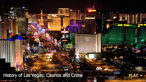 History of Las Vegas: Casinos and Crime