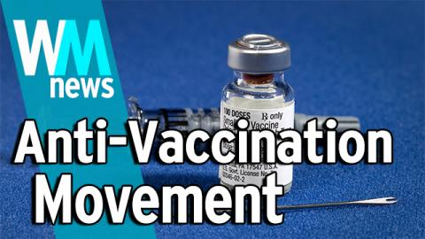 Top 10 Anti-Vaccine Movement Facts - WMNews Ep. 14