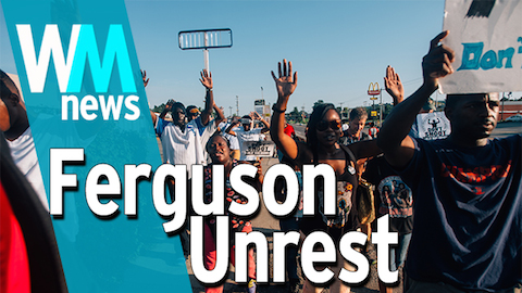 10 Ferguson Unrest Facts - WMNews Ep. 8