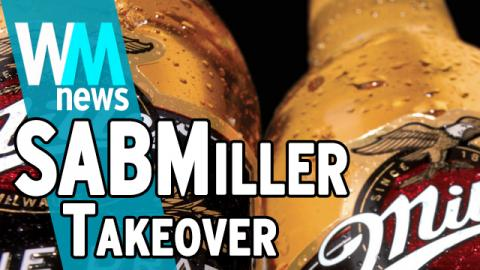10 SABMiller Takeover Facts - WMNews Ep. 50