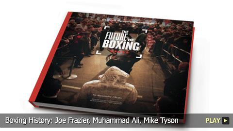 Boxing History: Joe Frazier, Muhammad Ali, Mike Tyson