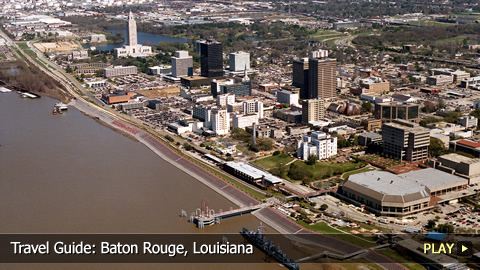 Travel Guide: Baton Rouge, Louisiana