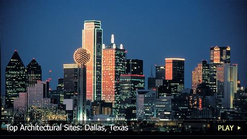 Top Architectural Sites: Dallas, Texas