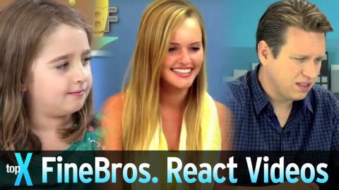 Top 10 YouTube FineBros React Videos - TopX Ep.47