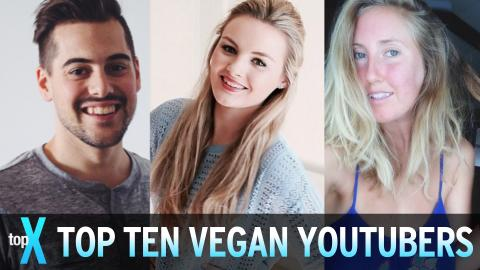 Top 10 Vegan YouTubers