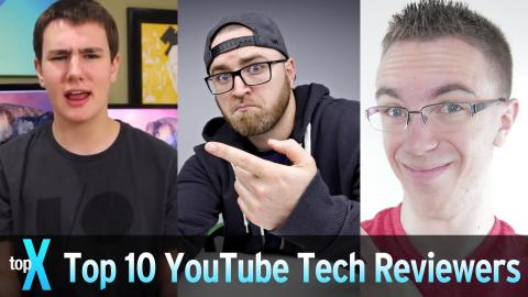 Top 10 YouTube Tech Reviewers