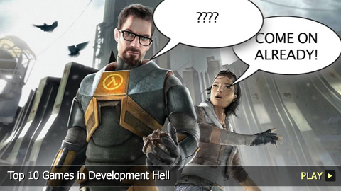 Top 10 Games in Development Hell