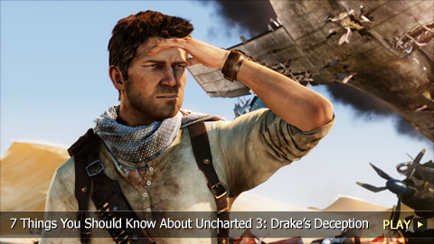 7 Things You Should Know About Uncharted 3: Drake's Deception