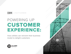 Powering Up Customer Experience – How Utilities Can Reinvent Their Business Model to Delight Customers