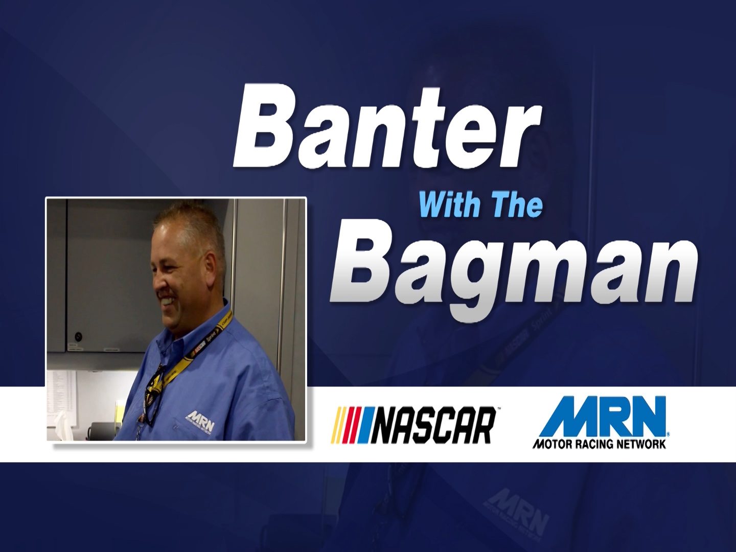 2019 NASCAR Preview – Part 2 Of Banter With The Bagman