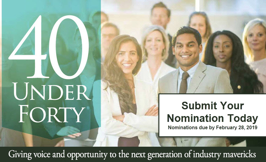 2019 40 Under Forty - Nominations Now Open! Submit your nomination by February 28, 2019.