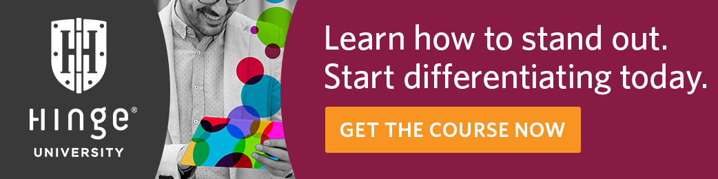 Hinge University - Learn how to stand out. Start differentiating today.