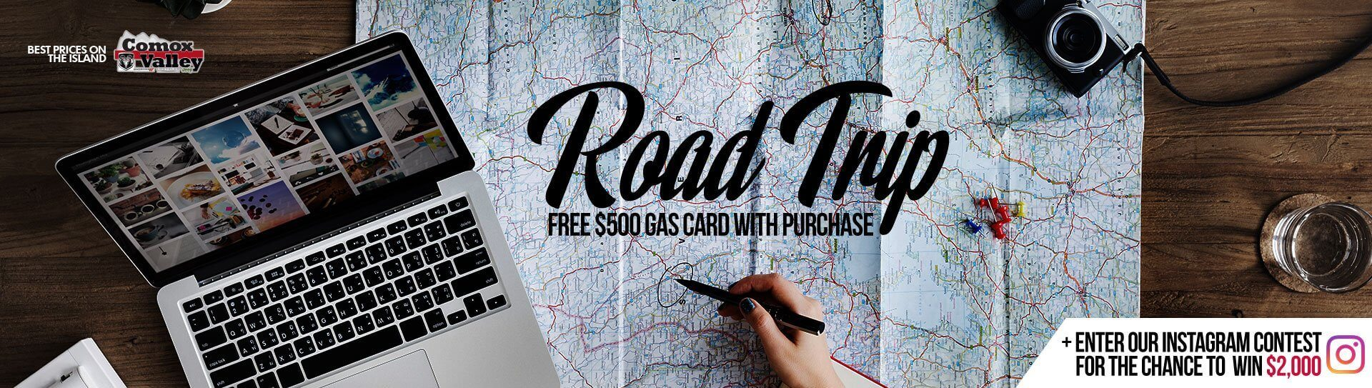 Road Trip Event on now at Comox Valley Dodge! $500 gas card with purchase.