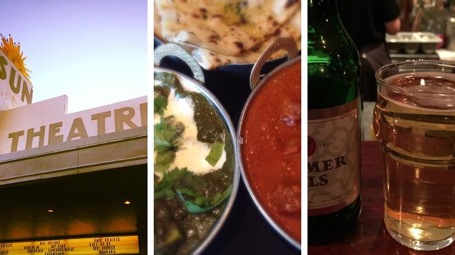 Catch a movie ⇨ Indian restaurant ⇨ Bar