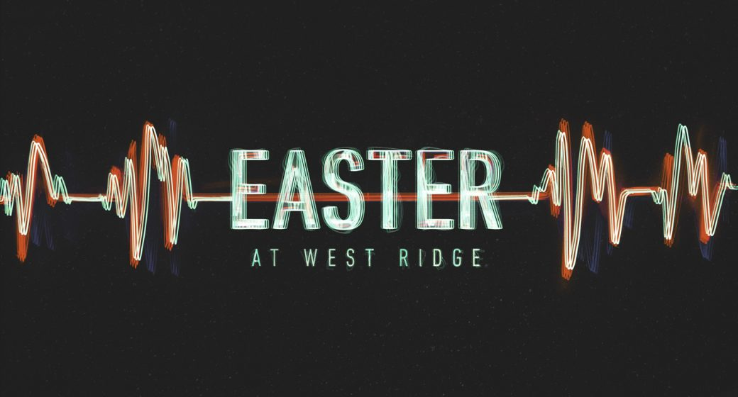 Easter at West Ridge 2018