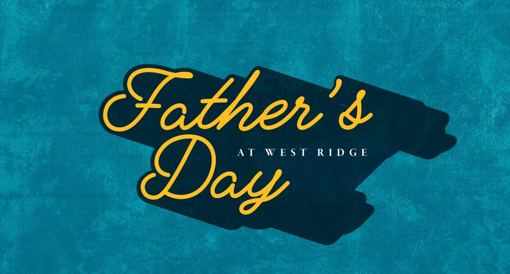 Father's Day at West Ridge 2018