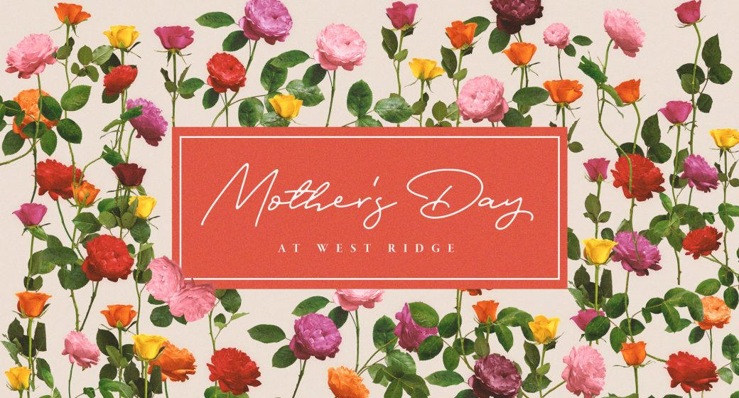 Mother's Day at West Ridge | 2018