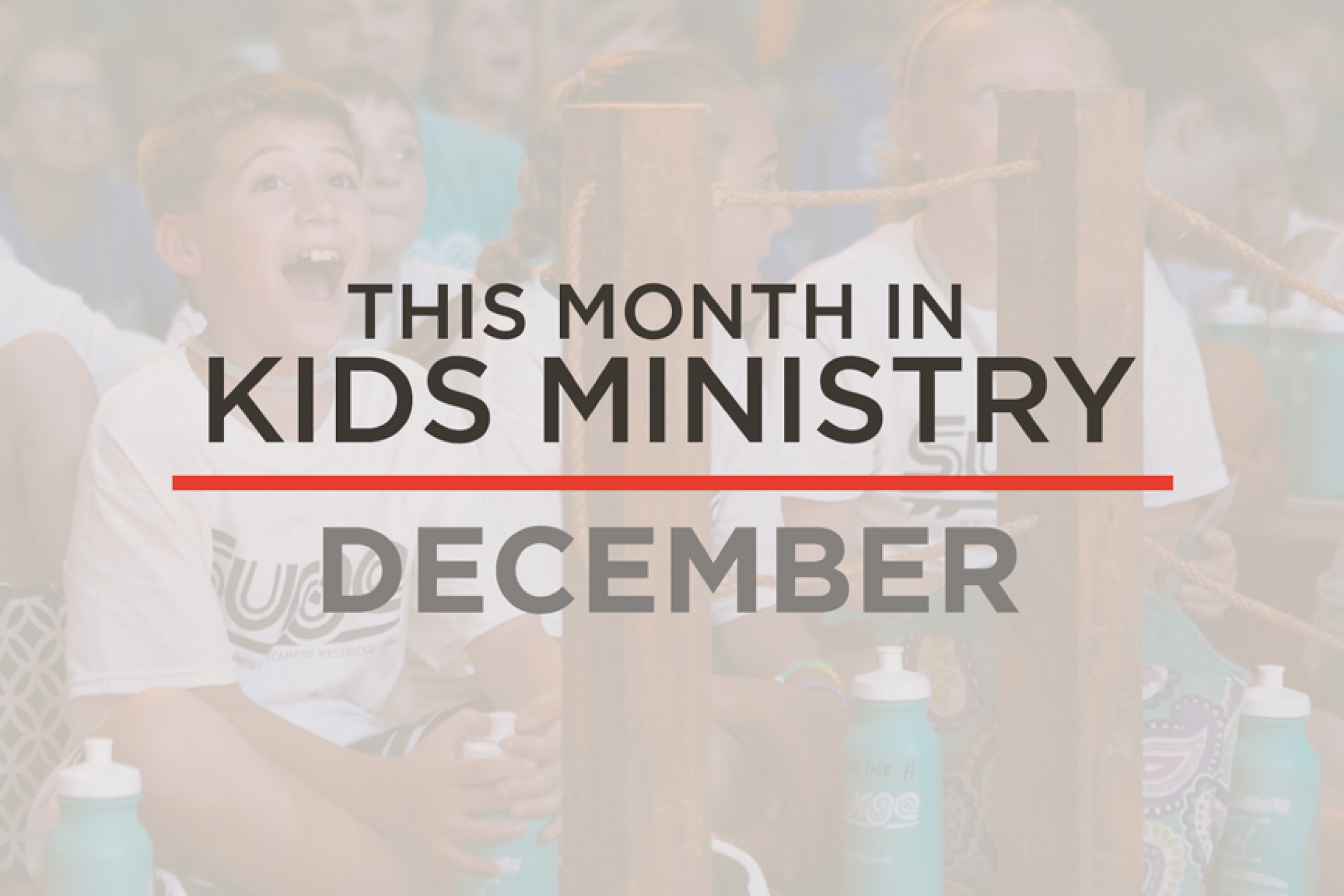 This Month In Kid's Ministry – December
