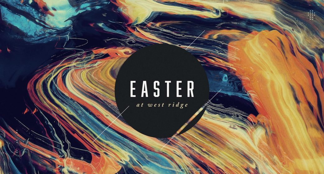 Easter at West Ridge | 7:00pm