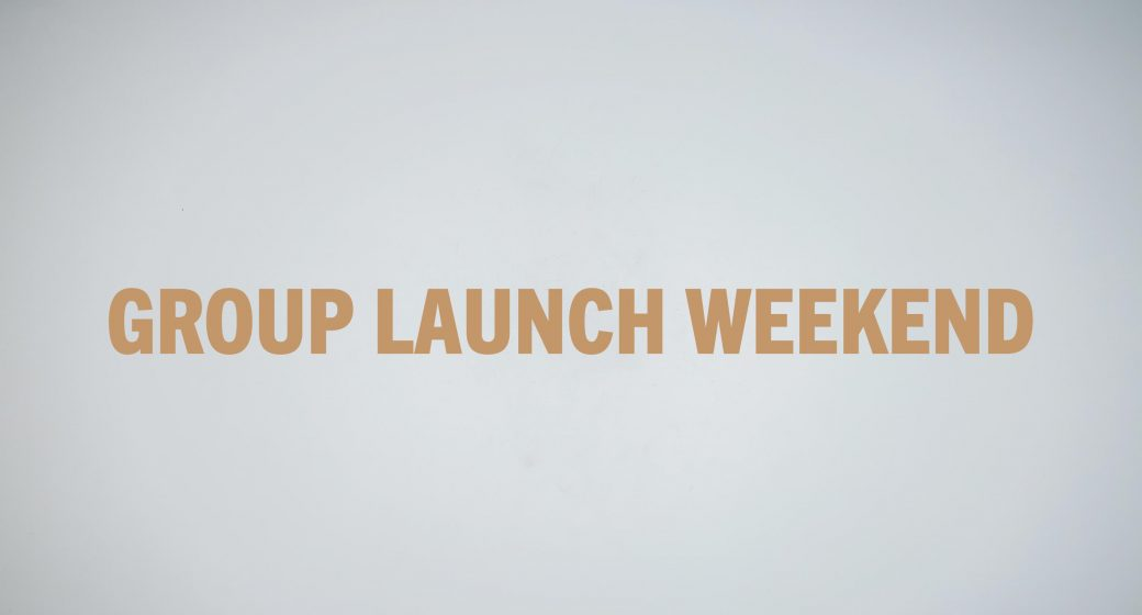 Group Launch Weekend