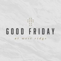 Good Friday at West Ridge