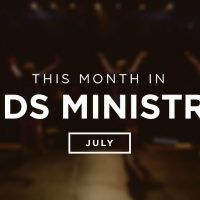 This Month in Kids Ministry – July