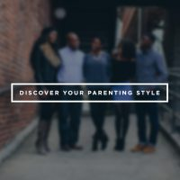 Discover Your Parenting Style