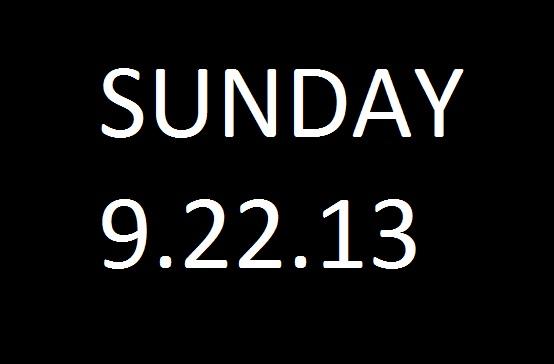 SUNDAY9.22.13