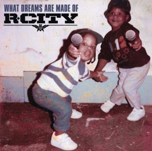 r-city-what-dreams-are-made-of