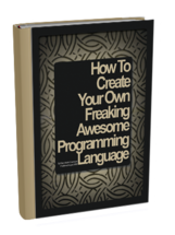 How%20to%20create%20your%20own%20freaking%20awesome%20programming%20language_1