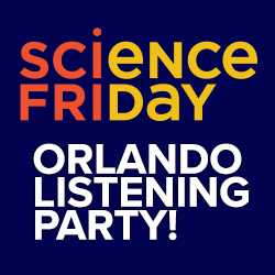 Science Friday Orlando Listening Party