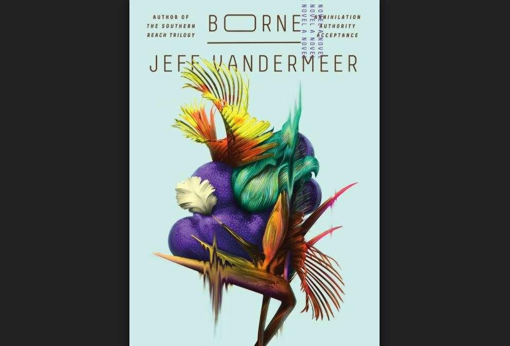 Image: cover art for Borne, a novel by Jeff Vandermeer