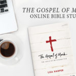 The Gospel of Mark Online Bible Study Session 1