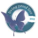 Living Proof Live Kick-Off 2012