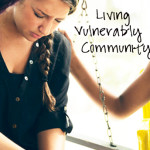 Living Vulnerably in Community