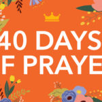 Start 2017 with 40 Days of Prayer + Scripture