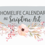 HomeLife February Family Time Calendar + Scripture Art