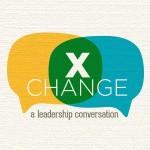 XChange: A Leadership Conversation